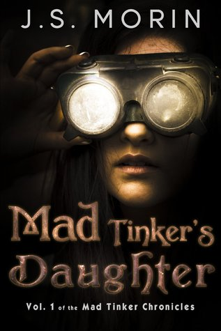 Mad Tinker's Daughter (Mad Tinker Chronicles, #1)
