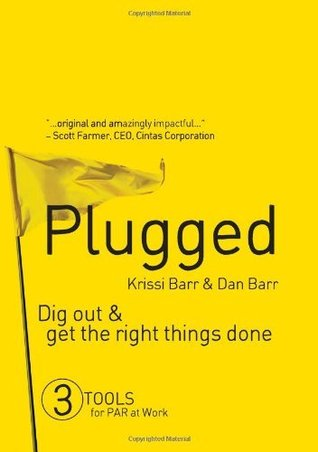 Plugged: Dig Out and Get the Right Things Done