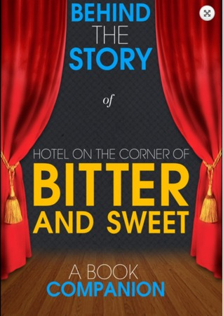 Hotel on the Corner of Bitter and Sweet - Behind the Story (Backstage Pass to Novels)