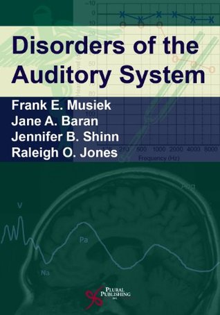 Disorders of the Auditory System by Frank Musiek