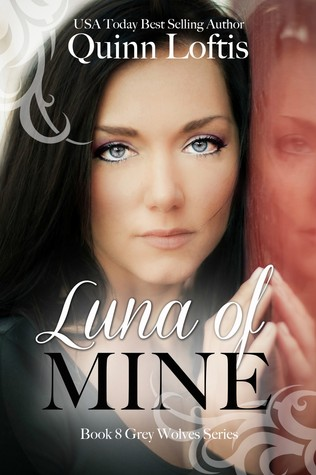 Luna of Mine (The Grey Wolves, #8)