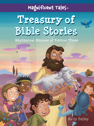Treasury of Bible Stories: Rhythmical Rhymes of Biblical Times(Magnificent Tales) EPUB