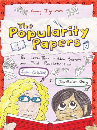 The Less-Than-Hidden Secrets and Final Revelations of Lydia Goldblatt and Julie Graham-Chang (The Popularity Papers, #7)