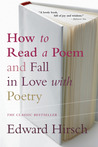 How to Read a Poem and Fall in Love with Poetry