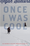 Once I Was Cool: ...