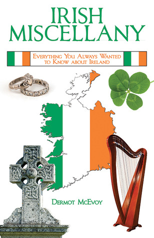 Irish Miscellany: Everything You Always Wanted to Know About Ireland