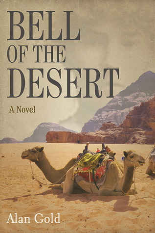 Bell of the desert: the life and times of gertrude bell, the woman who created iraq by Alan Gold