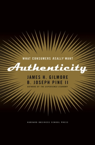 Authenticity by James H. Gilmore