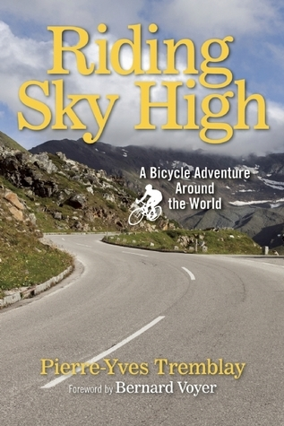 Riding Sky High: A Bicycle Adventure Around the World