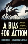 A Bias for Action...