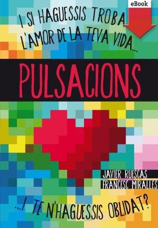 Pulsacions par Javier Ruescas, Francesc Miralles