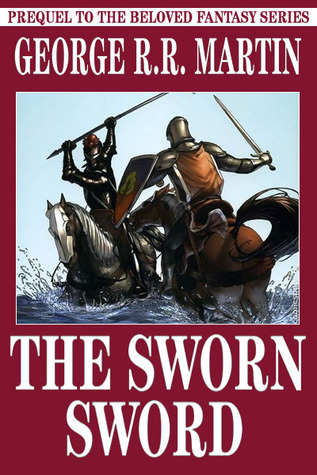 The Sworn Sword (The Tales of Dunk and Egg, #2)