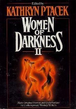 Women of Darkness II: More Original Horror and Dark Fantasy by Contemporary Women Writers
