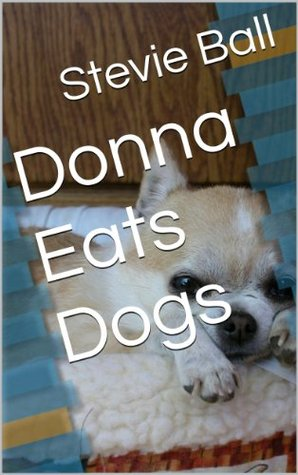 Donna Eats Dogs