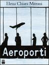 Aeroporti by Elena Chiara Mitrani