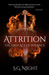 Attrition: the First Act of...
