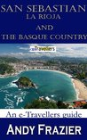San Sebastian, La Rioja and the Basque Country (an etravellers guide)