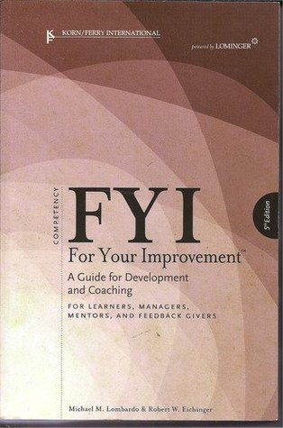 FYI for Your Improvement: A Guide for Development and Coaching for Learners, Managers, Mentors, and Feedback Givers