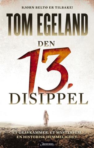 Den 13. disippel (Bjørn Beltø, #5)