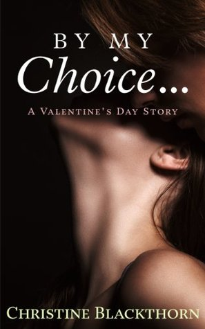 By My Choice...: A Valentines Day Story(A Valentines Day Story)