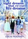 Night Dreams Reveal Your Life Dreams