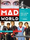 Mad World: An Ora...