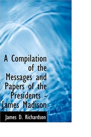Messages and Papers of James Madison