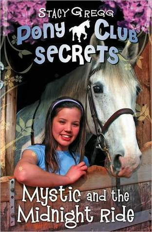 Mystic and the Midnight Ride (Pony Club Secrets, #1)