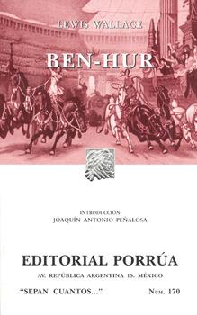 Ben-Hur: Una Historia de Los Tiempos de Cristo (Sepan Cuantos, #170)