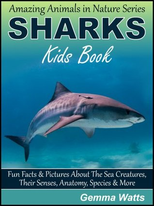 SHARKS: Discover Amazing Pictures and Fun Facts by Gemma Watts