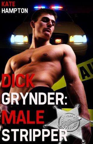 Dick Grynder: Male Stripper