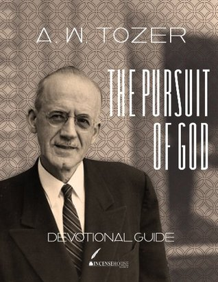 The Pursuit of God--Devotional Guide (Annotated)