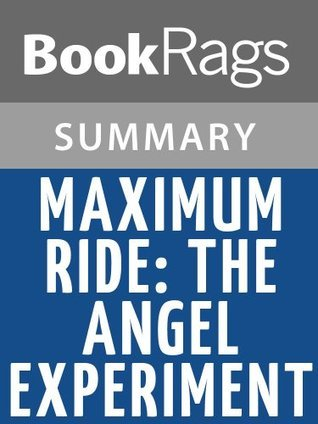 Maximum Ride: The Angel Experiment by James Patterson l Summary & Study Guide