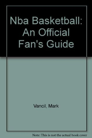 NBA Basketball: The Official Fan's Guide