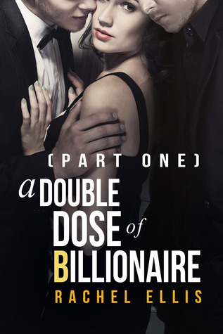 A Double Dose of Billionaire: Part One