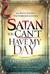 Satan, You Can't Have My Da...