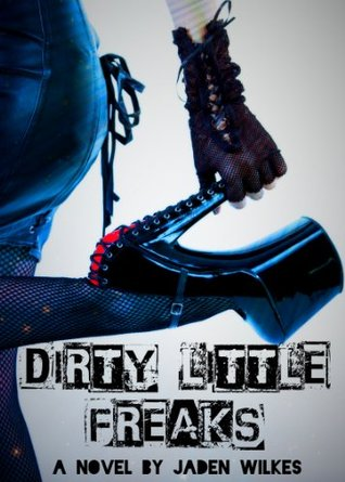 Ebook Dirty Little Freaks by Jaden Wilkes PDF!