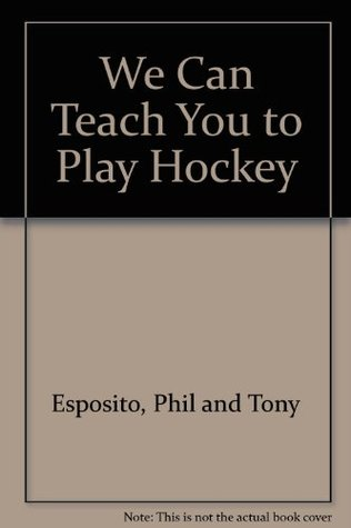 We can teach you to play hockey,