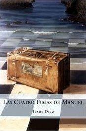 Las Cuatro Fugas De Manuel by Jesús Díaz