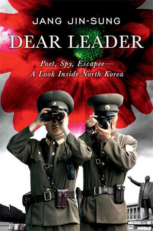 Dear Leader by Jang Jin-sung