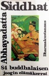 Siddhat - 84 buddhalaisen joogin elämäkerrat