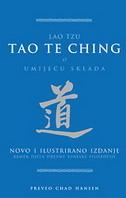 Tao Te Ching o umijeću sklada: novo ilustrirano izdanje remek-djela drevne kineske filozofije