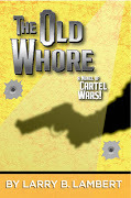The Old Whore A Novel of Cartel Wars