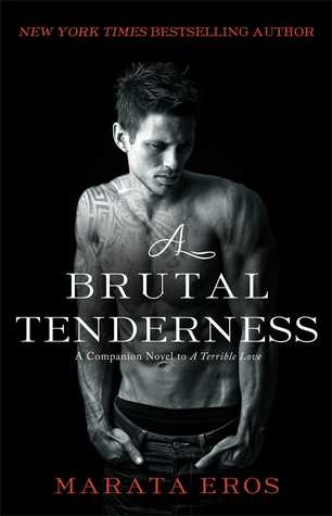 A Brutal Tenderness (A Terrible Love, #2)