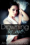 Drowning In Me