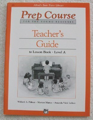 Alfred's Basic Piano Library, Prep Course for the Young Beginner, Teacher's Guide to Lesson Book Level A