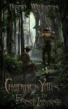 Chadwick Yates and the Forest Labyrinth (The Adventures of Chadwick Yates)