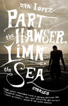 Part the Hawser, Limn the Sea by Dan Lopez