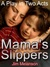 Mama's Slippers: A Play in ...