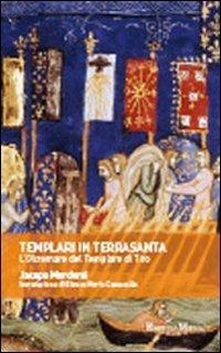 Templari in Terrasanta. L'oltremare del templare di Tiro
